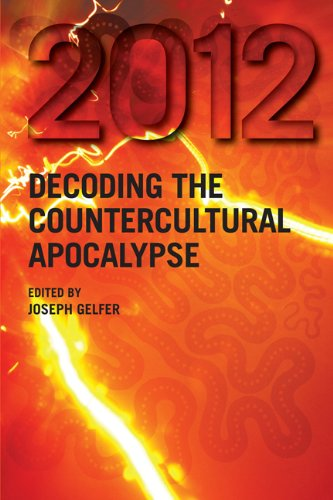 2012: Decoding the Countercultural Apocalypse