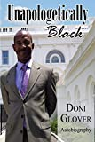 img - for Unapologetically Black: Doni Glover Autobiography book / textbook / text book