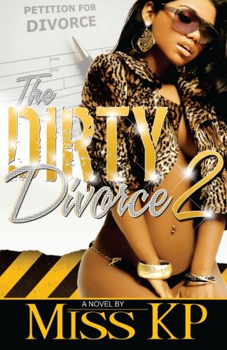 The Dirty Divorce 2 (The Dirty Divorce Series)