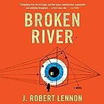 Broken River | J. Robert Lennon