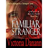 My Familiar Stranger: The Vampire Hunters (Knights of Black Swan, Fantasy Serial for Adults, Book 1)