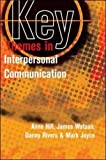 Key Themes in Interpersonal Communication: Culture, Identities and Performance (0335235174) by Hill, Anne