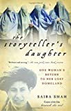 The Storyteller's Daughter: One Woman's Return to Her Lost Homeland (1400031478) by Saira Shah