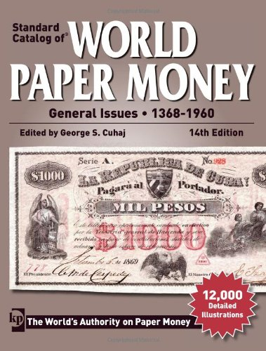 Standard Catalog of World Paper Money General Issues - 1368-1960 (Standard Catlog of World Paper Money 14th Edition: General Issues) (World Paper Currency compare prices)