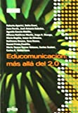 img - for Educomunicaci n: Mas All  Del 2.0 (Spanish Edition) book / textbook / text book