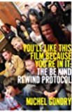 Michel Gondry: You'll Like This Film Because You're In It: The Be Kind Rewind Protocol (Picturebox Books)