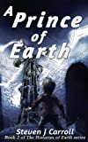 img - for A Prince of Earth (The Histories of Earth) book / textbook / text book