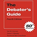 The Debater's Guide, Fourth Edition | Jon M. Ericson,James J. Murphy,Raymond Bud Zeuschner