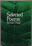 Selected Poems: Richard Hugo (0393045188) by Hugo, Richard