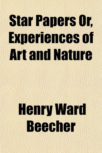 Star Papers Or, Experiences of Art and Nature