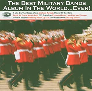 The Best Military Bands Album In The World Ever by EMI Gold