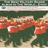 The Best Military Bands Album In The World... Ever!by Various Artists