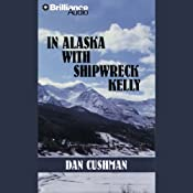 In Alaska with Shipwreck Kelly: A Five Star Western | Dan Cushman