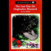 The Last Day the Dogbushes Bloomed | [Lee Smith]