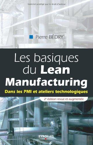 Les basiques du Lean Manufacturing : Dans les PMI et ateliers technologiques