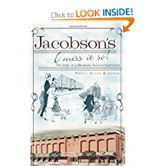 Jacobson's: I Miss It So!: The Story of a Michigan Fashion Institution (The History Press) by Bruce Allen Kopytek