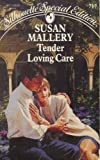 Tender Loving Care (Silhouette Special Edition, No 717) (0373097174) by Susan Mallery