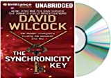 The Synchronicity Key:SYNCHRONICITY KEY - Synchronicity :The Hidden Intelligence Guiding the Universe and You Audiobook CD - [Audiobook, CD, Unabridged] by David Wilcock