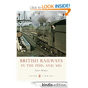British Railways in the 1950s and 60s (Shire Library) Greg Morse