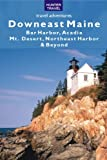 img - for Downeast Maine: Bar Harbor, Acadia, Mt. Desert, Northeast Harbor & Beyond (Travel Adventures) book / textbook / text book