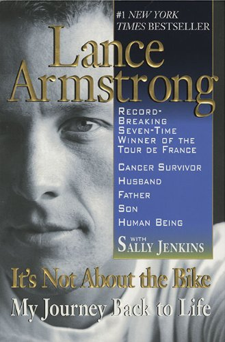 It's Not About The Bike; My Journey Back to Life by Lance Armstrong with Sally Jenkins