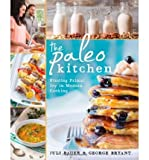 Finding Primal Joy in Modern Cooking The Paleo Kitchen (Paperback) - Common