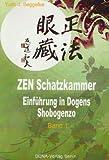 ZEN Schatzkammer: Einführung in Dogens Shobogenzo Band 1