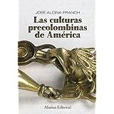Las culturas precolombinas de América (Alianza Ensayo)