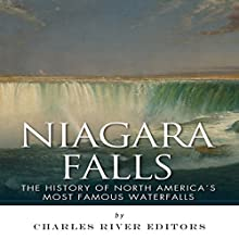 Niagara Falls: The History of North America's Most Famous Waterfalls (       UNABRIDGED) by Charles River Editors Narrated by Diane Lehman
