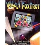 Wildly FoxTrot : A FoxTrot Treasury ~ Bill Amend