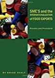 SME's and the Internationalization of Food Exports: Process and Procedure
