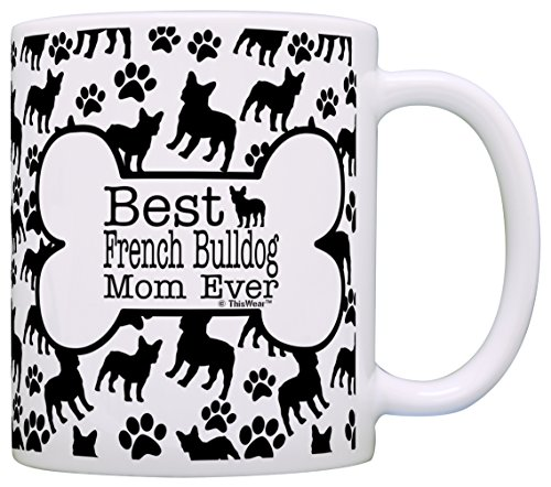 Dog Owner Gifts Best French Bulldog Mom Ever Paw Pattern Gift Coffee Mug Tea Cup Bone Pattern (Bulldog Coffee compare prices)