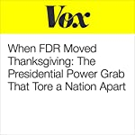 When FDR Moved Thanksgiving: The Presidential Power Grab That Tore a Nation Apart | Andrew Prokop