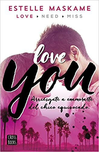 http://www.amazon.es/You-1-Love-you-Crossbooks/dp/8408147080/ref=sr_1_1?s=books&ie=UTF8&qid=1447429752&sr=1-1&keywords=estelle+maskame