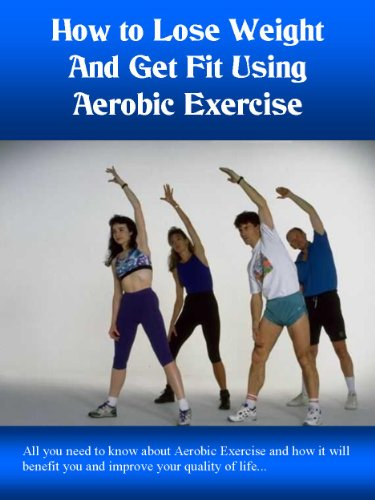 How To Lose Weight and Get Fit Using Aerobic Excercise