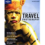 Travel Photography: A Guide to Taking Better Pictures (Lonely Planet How to Guides)by Richard L'Anson