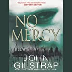 No Mercy (       UNABRIDGED) by John Gilstrap Narrated by Jeremy Gage