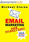 Email Marketing Made (Stupidly) Easy...