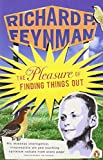 Pleasure of Finding Things Out: The Best Short Works of Richard P (0141031433) by Feynman, Richard Phillips