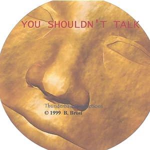 You Shouldn't Talk