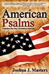 American Psalms: Prayers for the Christian Patriot
