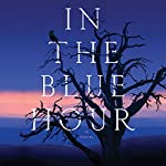 In the Blue Hour: A Novel | Elizabeth Hall