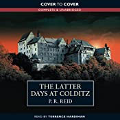 The Latter Days at Colditz | [P.R. Reid]