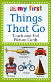 MY First Touch & Feel Picture Cards: Things That Go (MY 1ST T&F PICTURE CARDS)