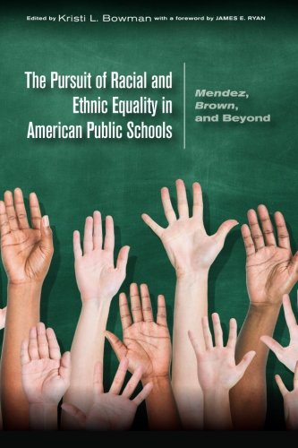The Pursuit of Racial and Ethnic Equality in American Public Schools: Mendez, Brown, and Beyond PDF