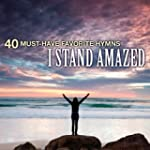 40 Must-Have Favorite Hymns: I Stand...