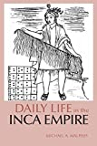 img - for Daily Life in the Inca Empire (The Daily Life Through History Series) by Malpass, Michael A. (2008) Paperback book / textbook / text book