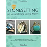 Stonesetting for Contemporary Jewelry Makers: Techniques, Inspiration, and Professional Advice for Stunning Results (Hardcover) By Melissa Hunt