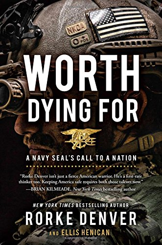 Download Worth Dying For: A Navy Seal's Call to a Nation