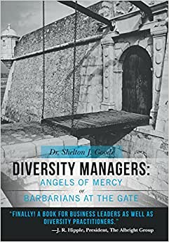 Diversity Managers: Angels Of Mercy Or Barbarians At The Gate: An Evidence-Based Assessment Of The Relationship Between Diversity Manageme